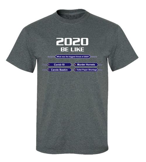 Funny 2020 Be Like Unisex Short Sleeve T-shirt