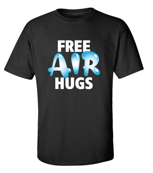 Trenz Shirt Company Free Air Hugs Unisex Short Sleeve T-shirt