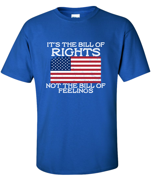 Men's It's The Bill of Rights Not The Bill of Feelings Short Sleeve T-shirt