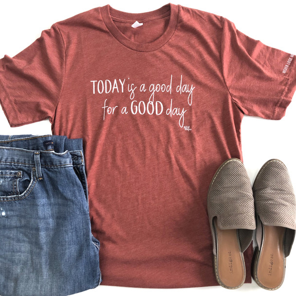 Never Lose Hope Designs Today Is A Good Day Short Sleeve T-shirt