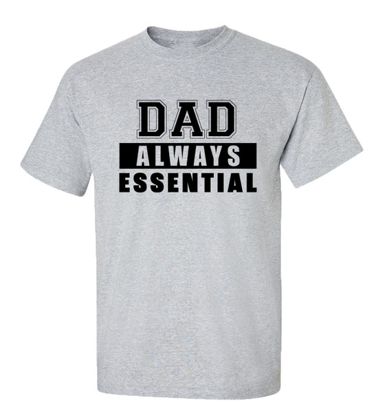Father's Day Dad Always Essential T-Shirt