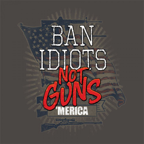 "(""Ban Idiots Not Guns"") •Heavyweight 6oz. 100% Preshrunk-cotton-tee s...•Short set-in sleeves and a two needle hem around the sleeves and bottom •Comfort cut for maximum maneuverability •Double stitched seamless collar, taped neck and Shoulders •High Quality screen printed artwork that will withstand hundreds of washes"