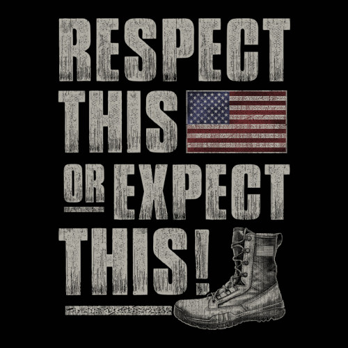 "(NEW-BUCK-WEAR,""RESPECT-THIS-FLAG-OR-EXPECT-THIS-BOOT"",NICE-GRAPHIC-PRINTED-PRINTED-PREMIUM-PATRIOT-DOUBLE-SIDED-TEES:)"