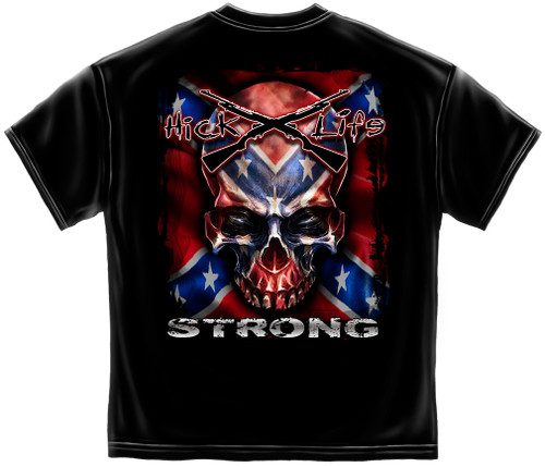 (NEW-LICENSED-REBEL-FLAG-IN-SKULL & HICK-LIFE-STRONG,NICE-GRAPHIC-PRINTED-DOUBLE-SIDED-PREMIUM-OFFICIAL-TEES:)