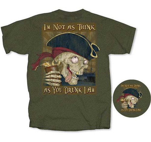 """(NEW-LICENSED,""""I'M-NOT-AS-THINK,AS-YOU-DRUNK-I-AM & PARTYING-SCALLYWAG"""",VERY-NICE-GRAPHIC-PRINTED-PREMIUM-DOUBLE-SIDED-DRINKING-TEES:)"""
