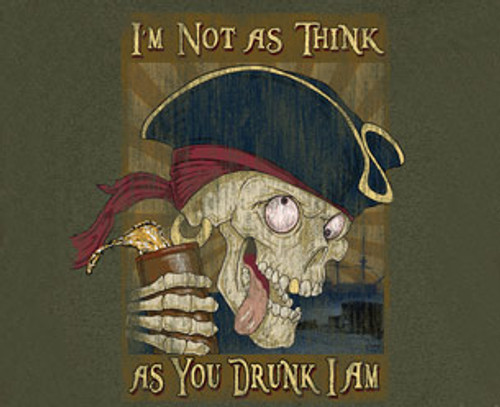"(NEW-LICENSED,""I'M-NOT-AS-THINK,AS-YOU-DRUNK-I-AM & PARTYING-SCALLYWAG"",VERY-NICE-GRAPHIC-PRINTED-PREMIUM-DOUBLE-SIDED-DRINKING-TEES:)"