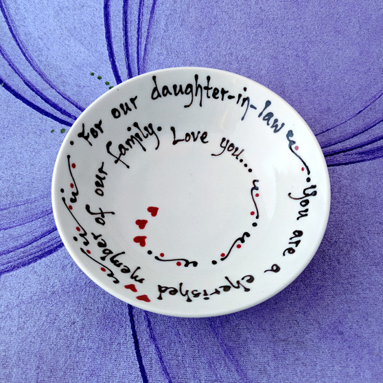 For (our/my) daughter-in-law ~ You are a cherished member of our family.  Love you...
