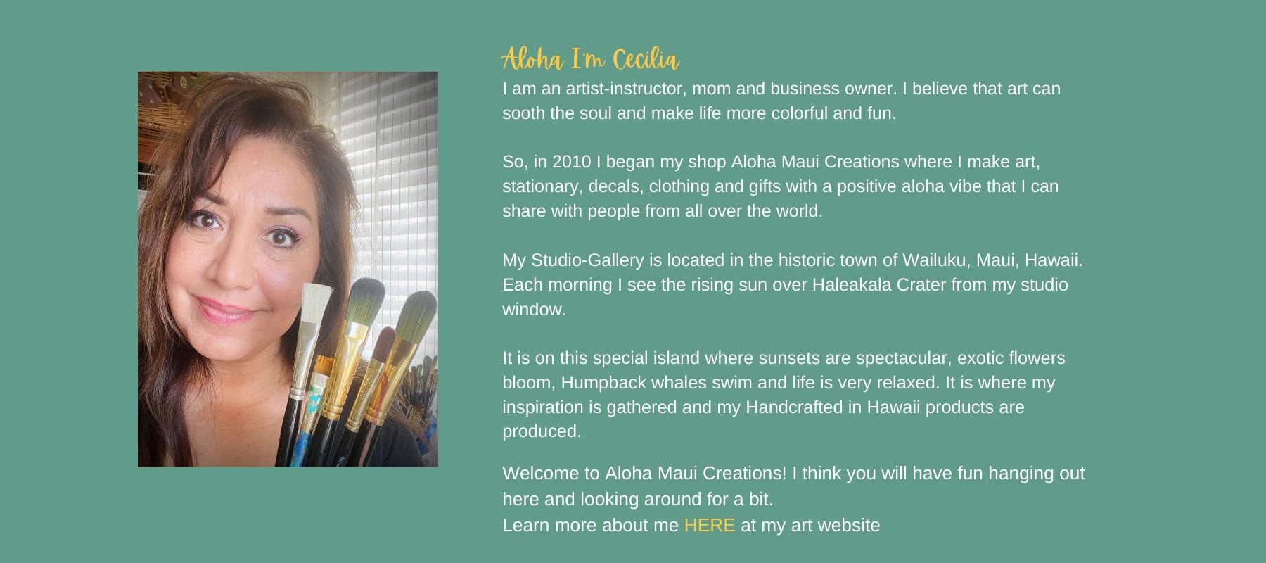 artist Cecilia Chenault, creating positive aloha vibe products, inspirational life, Maui Hawaii