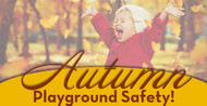Playground Safety During the Yearly Seasons: Autumn