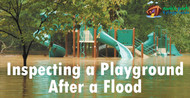 After a Flood, Inspect Playgrounds From the Ground Up