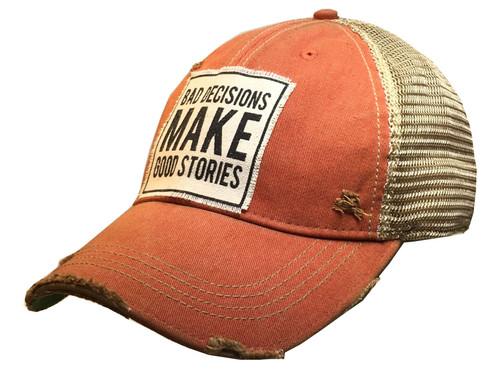 "Distressed Hat - ""Bad Decisions Make Good Stories"""
