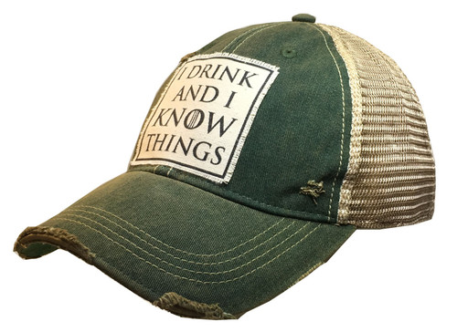 """Distressed Hat_ """"I Drink and I know Things"""""""