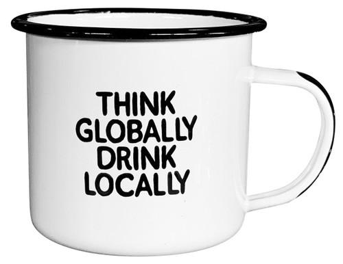 Think Globally Drink Locally Mug