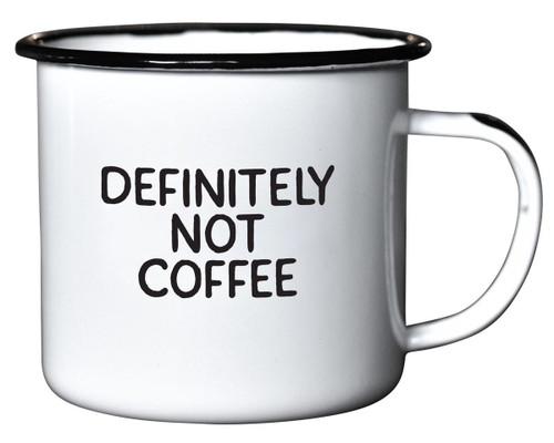 Definitely not coffee Mug