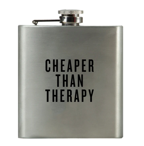 Cheaper than Therapy Flask