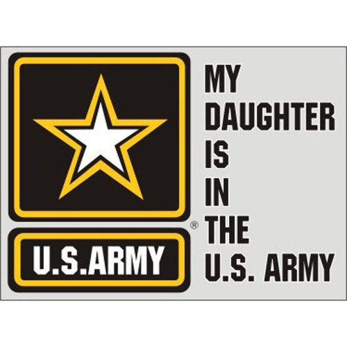 My Daughter/Son is in the U.S. Army Sticker