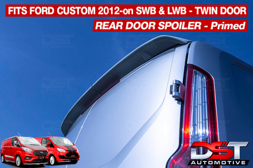 Ford Transit Custom Rear Spoiler DST Pro 2012 to 2018-on TWIN DOOR Primed