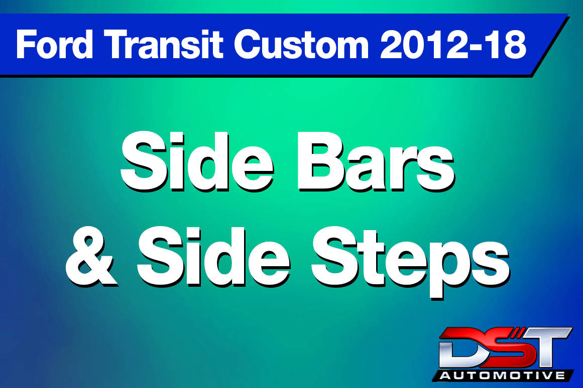 Ford Transit Custom Side Bars and Side Steps height=