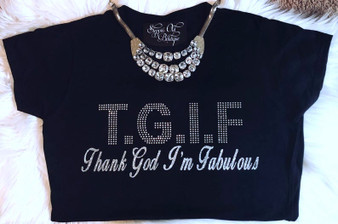 TGIF Thank God I'm Fabulous