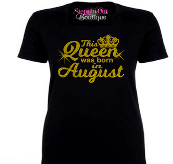 This Queen Was Born In Custom Month Gold Glitter Shirt