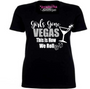 Girls Gone Vegas This is How We Roll Shirt