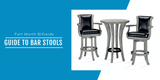 Guide to Bar Stools