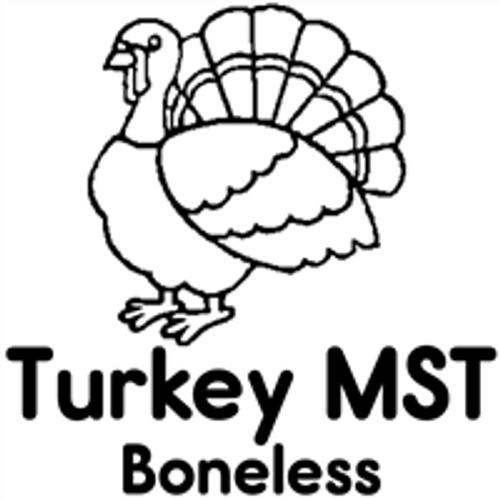 Picture of a Turkey that says Turkey MST Boneless on it.