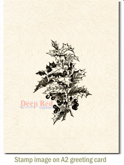 Holly Branch Rubber Cling Stamp by Deep Red Stamps shown on A2 card
