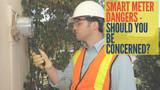Smart Meter Dangers - Should You Be Concerned?