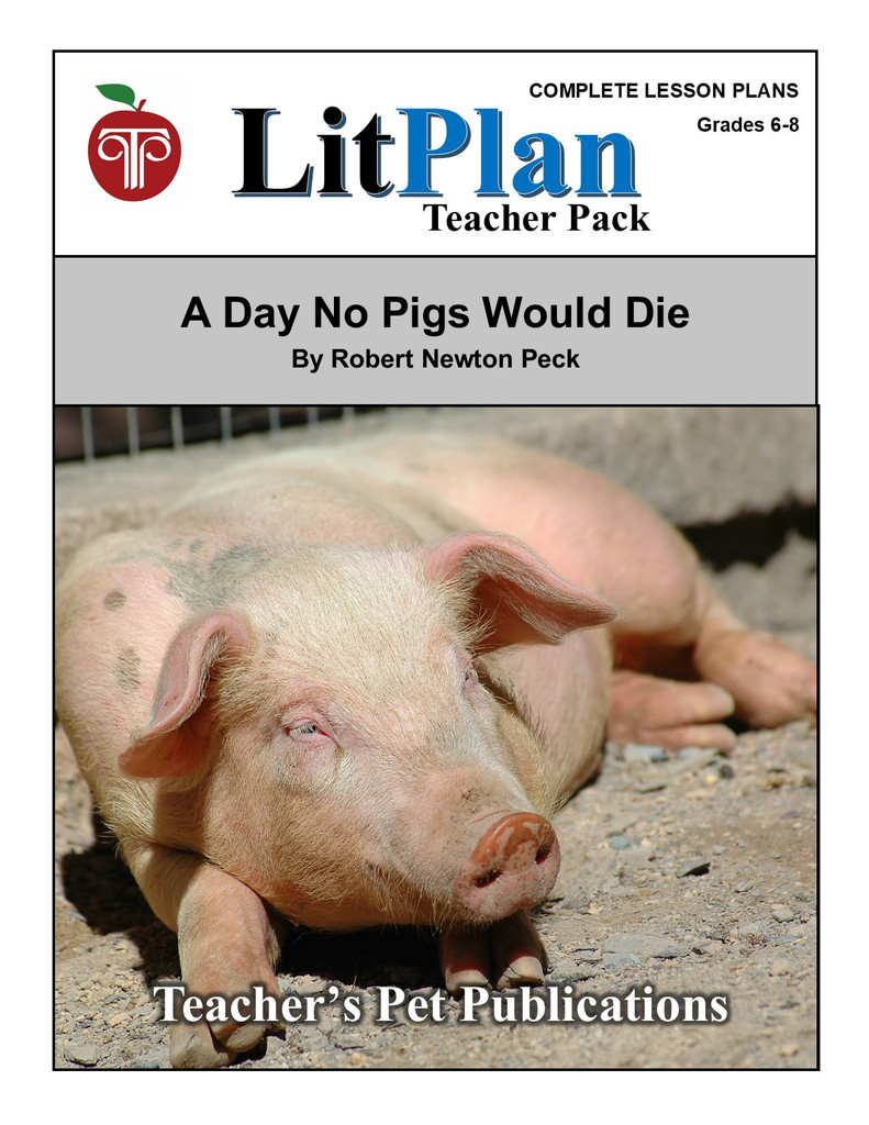 A Day No Pigs Would Die LitPlan Lesson Plans (Download)