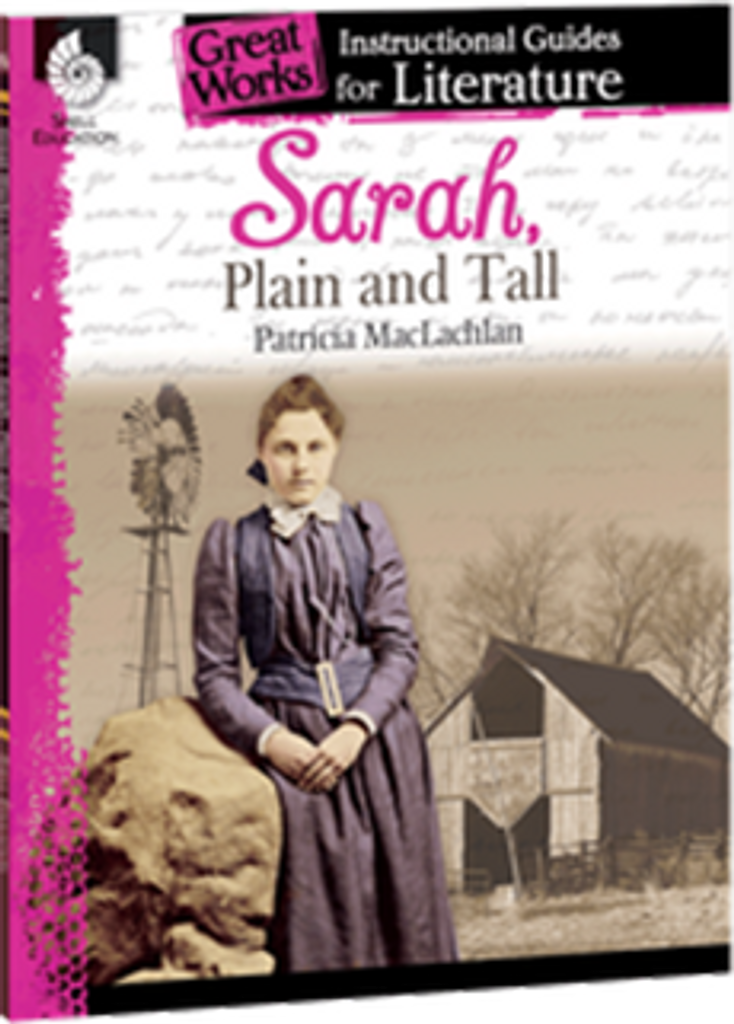 Sarah Plain and Tall: Great Works Instructional Guide for Literature