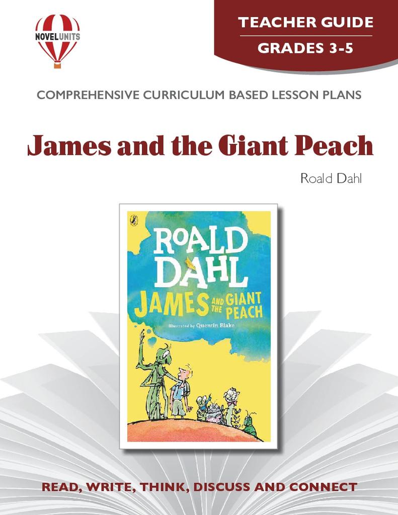 James And The Giant Peach Novel Unit Teacher Guide