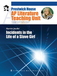 Incidents in the Life of a Slave Girl AP Literature Unit