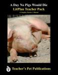 A Day No Pigs Would Die LitPlan Lesson Plans