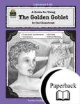 A Guide for Using The Golden Goblet in the Classroom