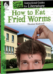 How to Eat Fried Worms: Great Works Instructional Guide for Literature