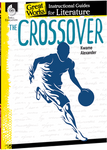 The Crossover: Great Works Instructional Guide for Literature