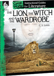 The Lion The Witch And The Wardrobe: Great Works Instructional Guide for Literature