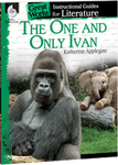 The One And Only Ivan: Great Works Instructional Guide for Literature