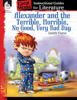 Alexander and the Terrible Horrible No Good Very Bad Day: Great Works Instructional Guide for Literature