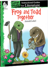 Frog and Toad Together: Great Works Instructional Guide for Literature
