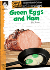 Green Eggs and Ham: Great Works Instructional Guide for Literature