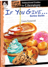 If You Give...Series: Great Works Instructional Guide for Literature