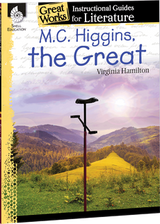M. C. Higgins The Great: Great Works Instructional Guide for Literature