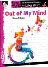 Out Of My Mind: Great Works Instructional Guide for Literature