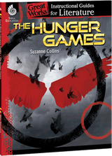 The Hunger Games: Great Works Instructional Guide for Literature
