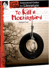 To Kill A Mockingbird: Great Works Instructional Guide for Literature