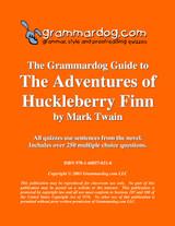 The Adventures of Huckleberry Finn Grammardog Guide