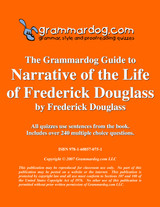 Narrative of the Life of Frederick Douglass Grammardog Guide
