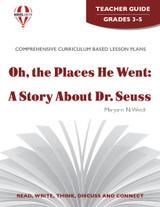 Oh, The Places He Went: A Story About Dr. Seuss Novel Unit Teacher Guide